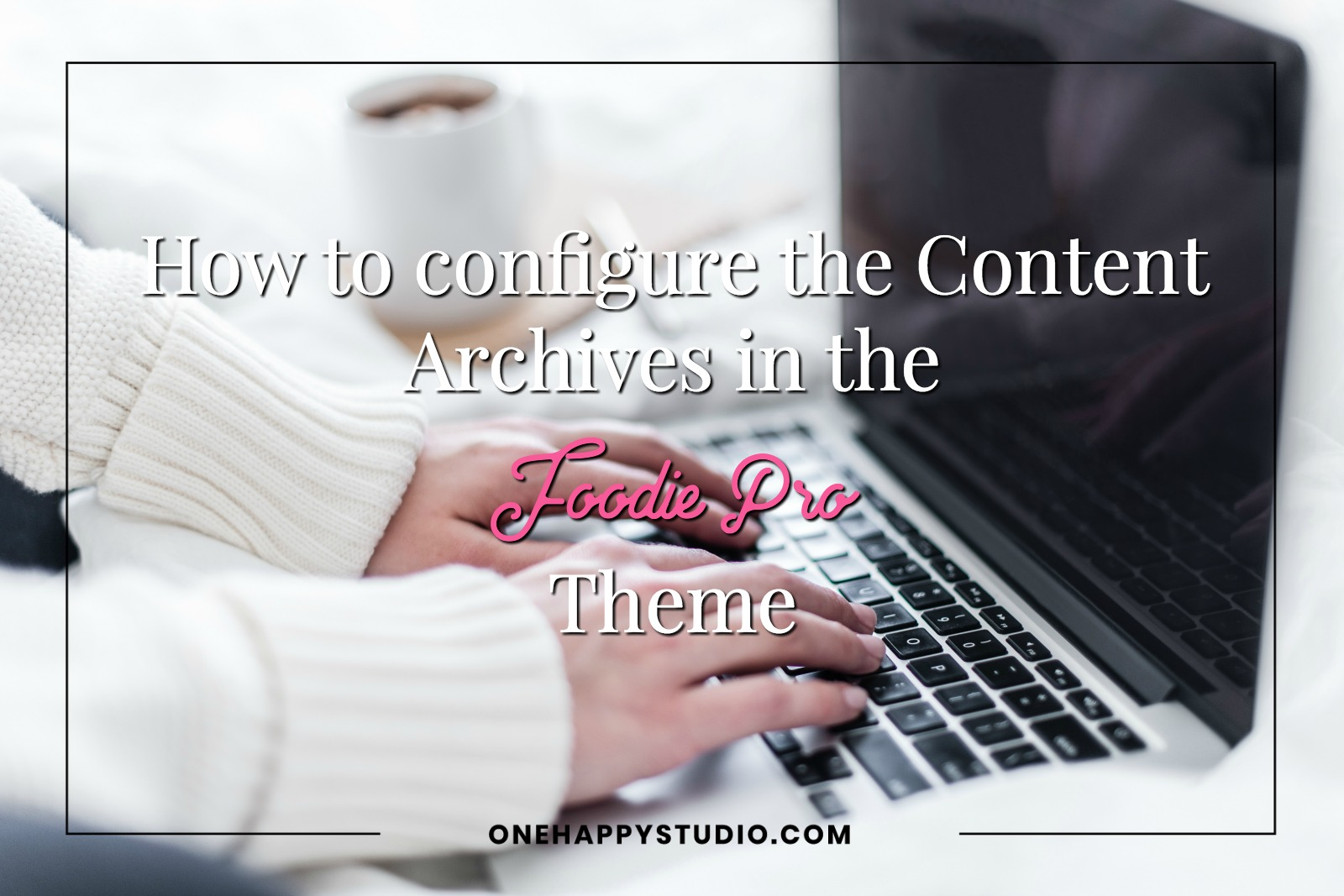 How to Configure the Foodie Pro Theme Content Archives